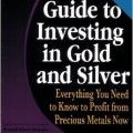 Guide to Investing In Gold and Silver: Protect Your Financial Future