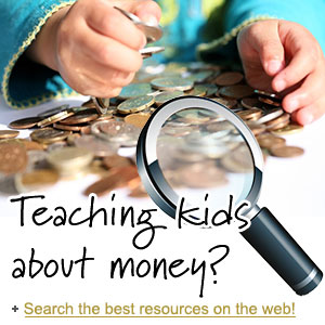 Teaching kids about money? Search  the best resources on the web!